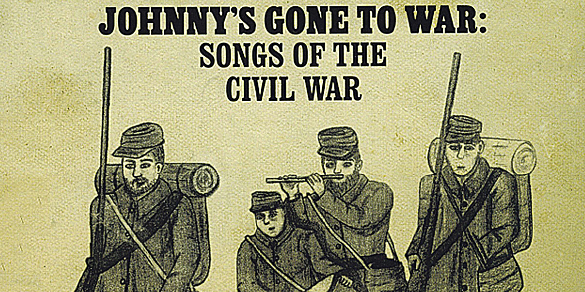 Johnny's Gone to War: Songs of the Civil War